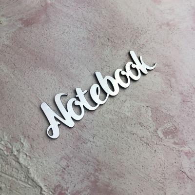 Слово Notebook из пластика с серебряным зеркальным покрытием,7х1,5 см