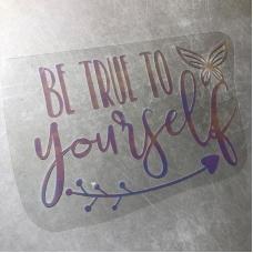 Надпись из термотрансфера с отливом Be true to yourself, 12,5х8 см
